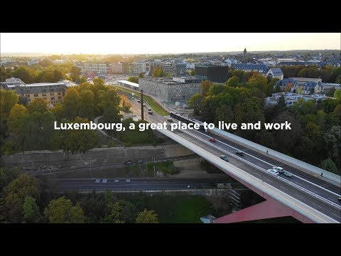 Luxembourg, a great place to live and work.