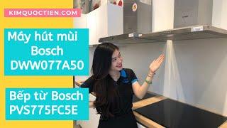 KIMQUOCTIEN.COM I Bếp từ Bosch PVS775FC5E kết hợp máy hút mùi Bosch DWW077A50