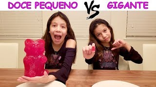 DOCE PEQUENO VS GIGANTE