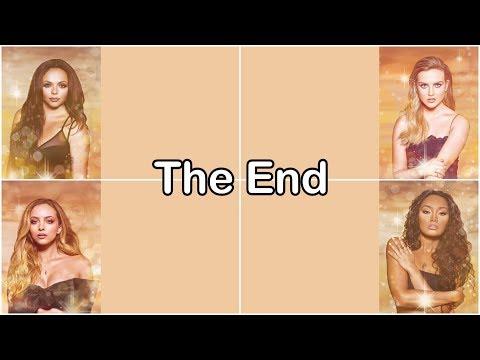 Little Mix - The End [Lyrics]