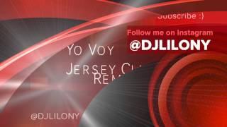 Yo Voy ( Jersey Club Remix ) - DJ Lilo #VMG ( IG @DJLILONY )
