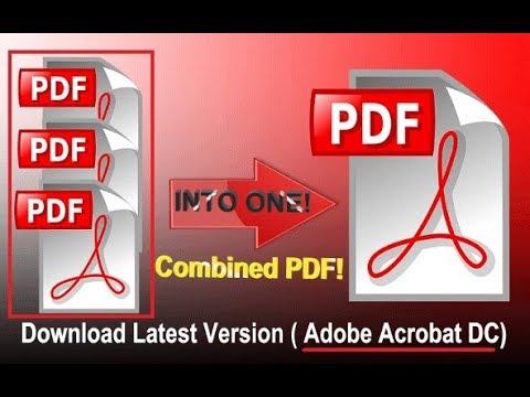 How To Combine PDF Files Into One And Download The Adobe Acrobat DC Latest Version. Nadir Khan