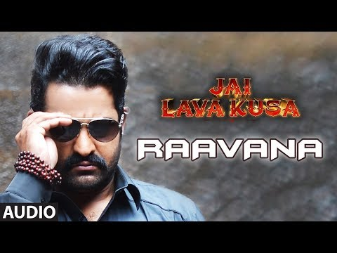 Raavana Full Song || Jai Lava Kusa Songs...