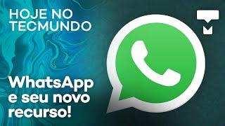 WhatsApp instalado em até 4 aparelhos e iPhone 12 com notch gigante - Hoje no TecMundo