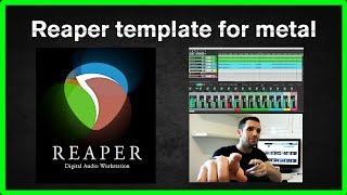 How to create a Reaper template for metal (and I share mine)