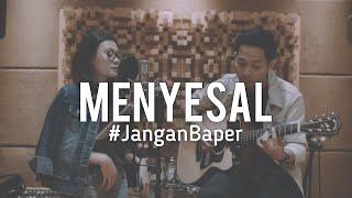 Download #JanganBaper Ressa Herlambang - Menyesal (Cover)