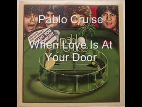 Pablo Cruise - When Love Is At Your Door mp3