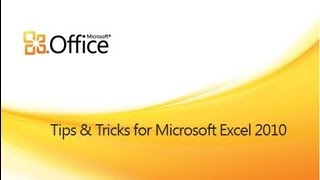 Tips and Tricks for Excel 2010