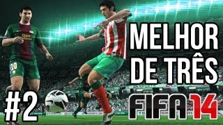 MELHOR DE TRÊS ► FIFA 14 - F#DEU. SEPARA QUE É BRIGA.