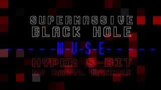 "Muse ""SUPERMASSIVE BLACK HOLE"" Nintendo Hyper 8-Bit by Daryl Banner"