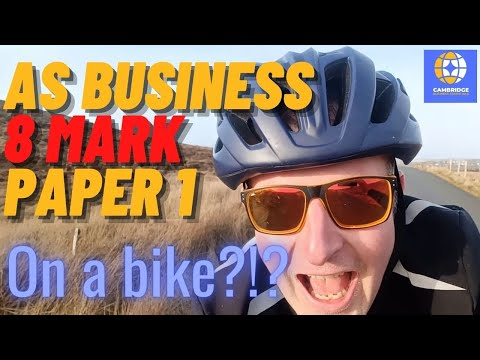 AS (A-level) Business 8 mark Updated 2021 on a bike! - CAIE