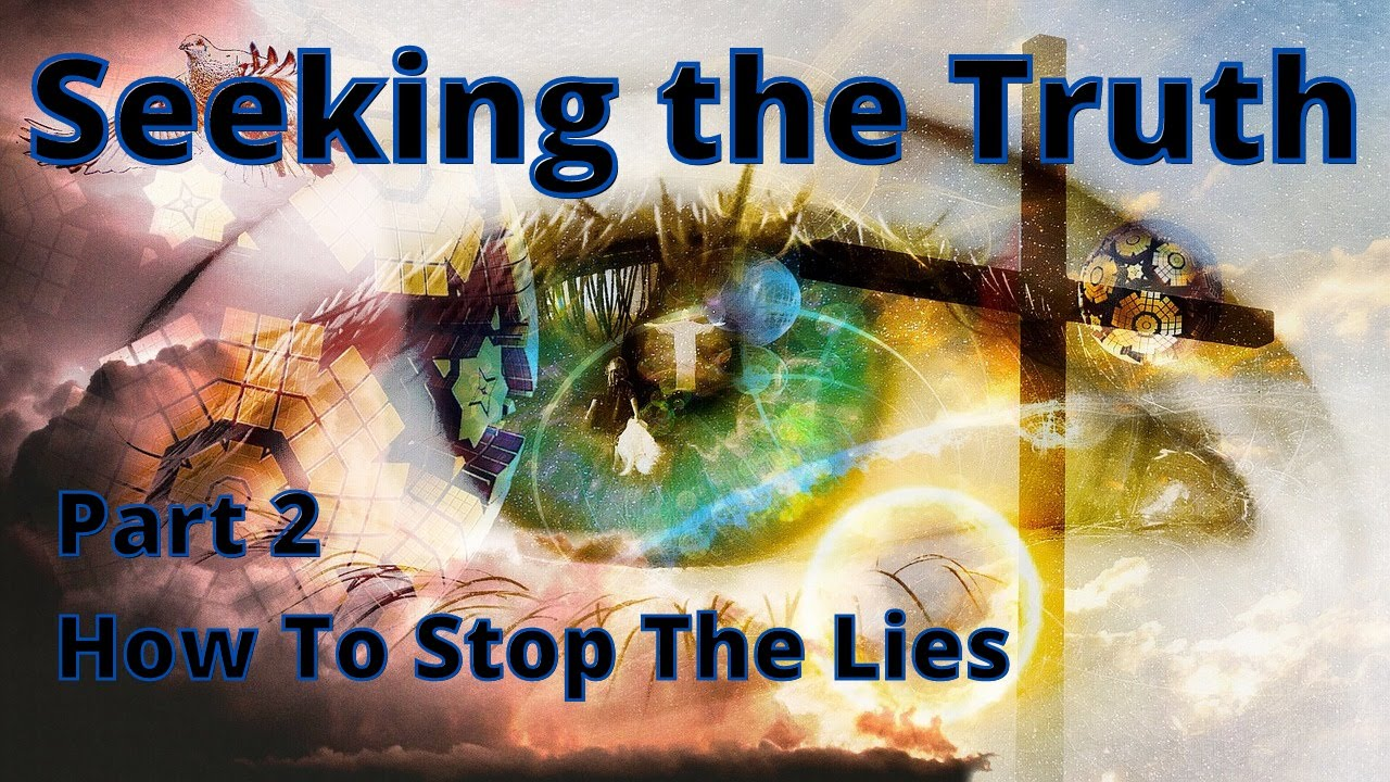 Seeking the Truth - Part 2 - How to Stop the Lies - Empath Embracing Life