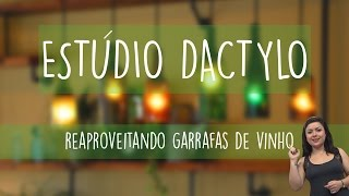 Estúdio Dactylo - Como Reaproveitar as Garrafas de Vinho