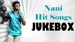 Hero Nani (నాని ) Latest Hit Songs    Jukebox    Birthday Special
