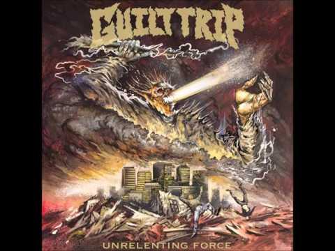 Guilt Trip - 01 Unrelenting Force
