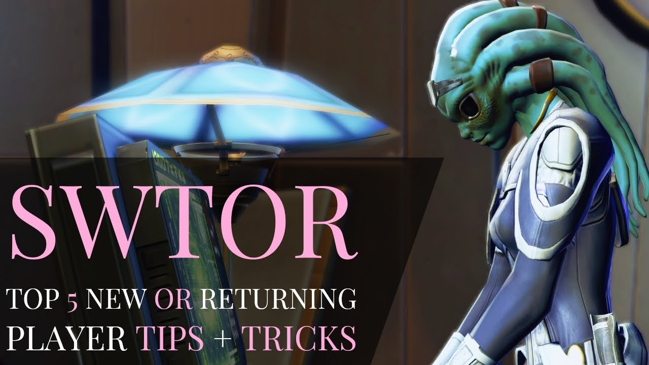 SWTOR Top 5 New or Returning Player Tips in 2020