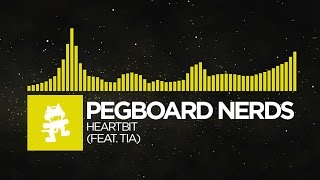 [Electro] - Pegboard Nerds - Heartbit (feat. Tia) [Monstercat FREE Release]