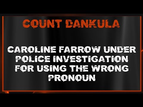 Caroline Farrow Under Police Investigation For Using The Wrong Pronoun