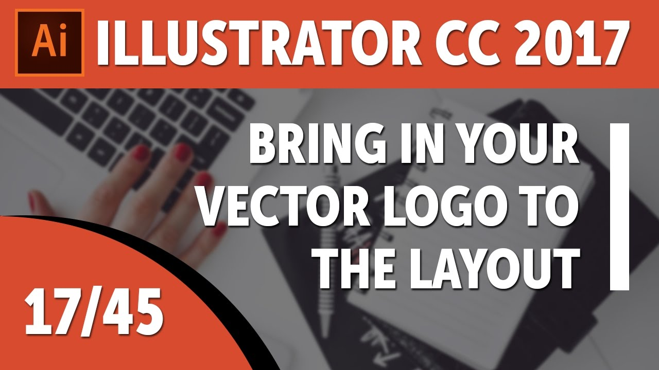 Bring in your vector logo to the layout – Adobe Illustrator CC 2017 Course [17/45]