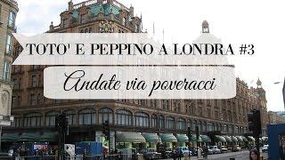 TOTO' E PEPPINO A LONDRA #3: Andate via poveracci