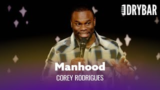You're Only A Man If You Have This. Corey Rodrigues - Full Special