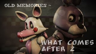 [FNAF SFM] Old Memories Season 3 Episode 9 - What Comes After 2