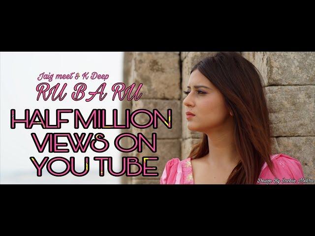 Rubaru (full song)   Jaig meet   K Deep   Feat. Aakanksha Sareen   Latest punjabi song  2017