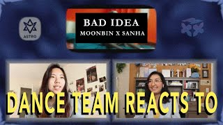 Dance Team Reacts to ASTRO (MOONBIN & SANHA) - Bad Idea    MV Reaction and Album Giveaway by miXx