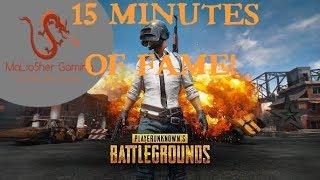 15 Minutes of Fame! PUBG - Battlegrounds