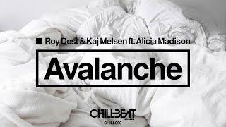 Roy Dest &amp Kaj Melsen - Avalanche feat. Alicia Madison