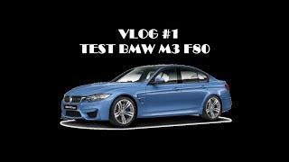 VLOG #1 TEST BMW M3 F80