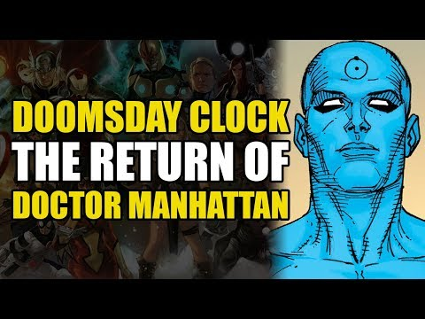 The Return Of Doctor Manhattan! (Doomsday Clock Part 7)