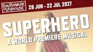 Superhero | Southwark Playhouse | 28 Jun - 22 Jul 2017