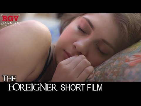 Ram Gopal Varma's The Foreigner  | A Taruna Khanagwal Short Film | RGVTalkies