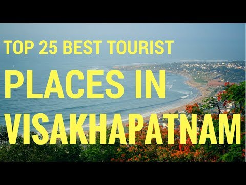 TOP  25 MOST BEAUTIFUL PLACES TO VISIT IN VISAKHAPATNAM