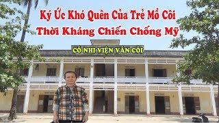Cô Nhi Viện Vân Côi Chu Lai - Ký Ức Khó Quên Của Trẻ Mồ Côi Thời Kháng Chiến Chống Mỹ