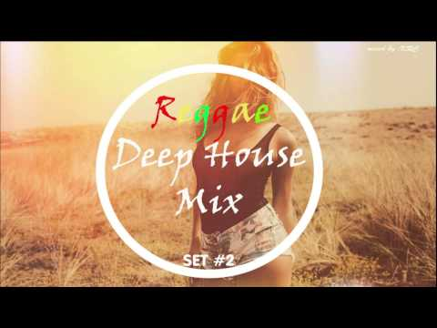 Reggae Deep House Mix 2015 SET #2 ( KRC )