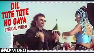 Dil Tote Tote Ho Gaya Lyrical Video | Bichhoo | Hans Raj Hans | Shweta Shetty | Bobby Deol | Rani