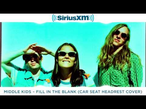 Middle Kids' cover of Fill In The Blank (Car Seat Headrest) // SiriusXMU