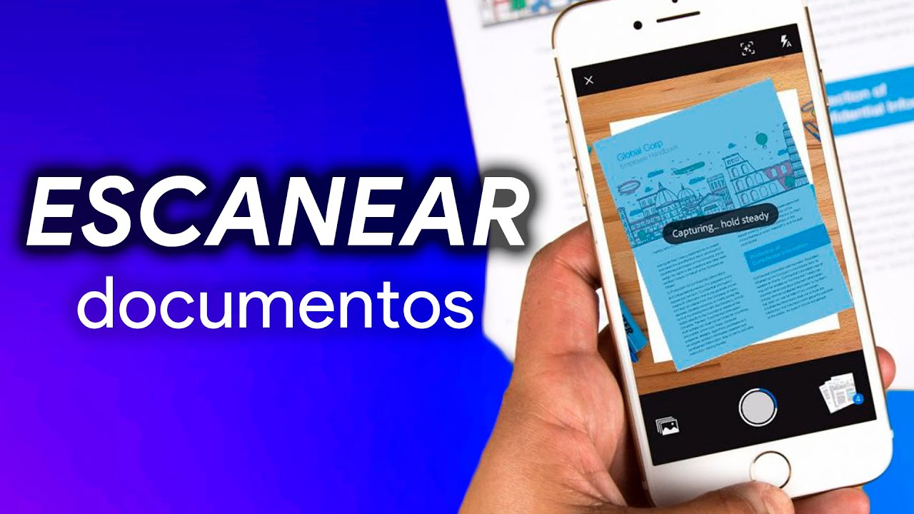 Cómo Escanear Documentos Con Tu Móvil Ios Y Android Youtube