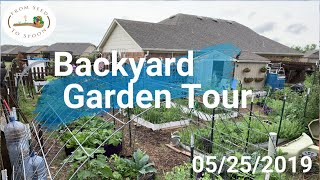 Urban Farm Garden Tour - How We Grow Food For Our Family in Our Oklahoma Backyard (May 2019)