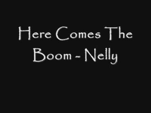 Here Comes The Boom - Nelly [Lyrics]