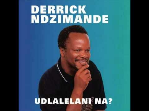 Derrick Ndzimande   Udlalelani Na