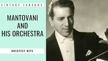Mantovani And His Orchestra - Greatest Hits (FULL ALBUM)