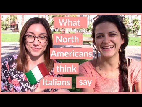What North Americans Think Italians Say