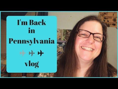 I'm Back in Pennsylvania - vlog