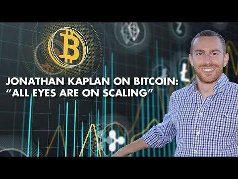 "Jonathan Kaplan On Bitcoin: ""All Eyes Are On Scaling"""