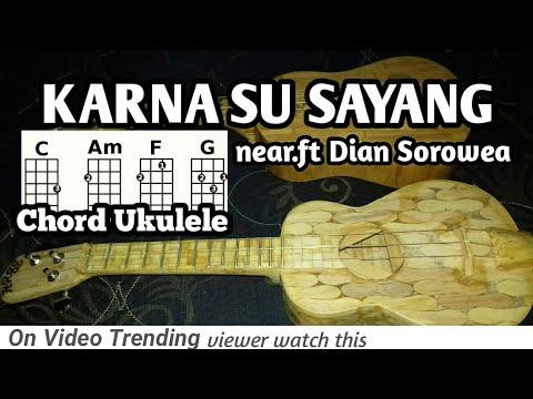 Karna Su Sayang - Near Ft. Dian Sorowea ( Chord Ukulele By HR88 )