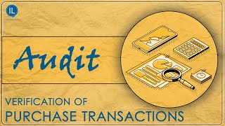 Audit : Verification of Purchase Transactions - CA Inter