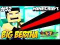 Minecraft a Série 2 #53 - BIG BERTHA!! ALELUIA!!